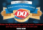 Enter the $5 Buck Lunch All Day Bracket Challenge  and You Could Win a $50 DQ Gift Card.