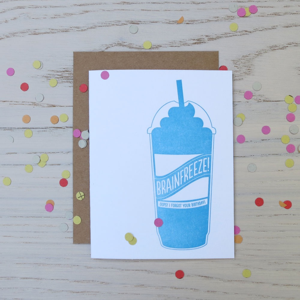 "She began producing cards in 2011, including a number with a cheeky epicurean angle. One features a milkshake emblazoned with the phrase, ""Brainfreeze! Oops! I forgot your birthday!"" Another proclaims, ""It's your birthday. Go bananas.""(Image: Courtesy Fancy Seeing You Here)"