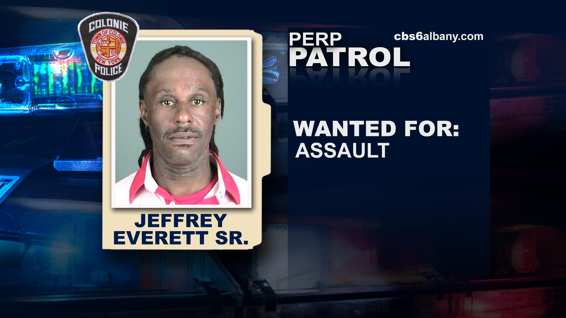 Jeffery Everett, SR: Wanted for assault.{ }