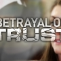 Special Report - Betrayal of Trust