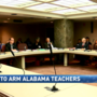 Lawmakers heading to vote on bill to arm Alabama teachers