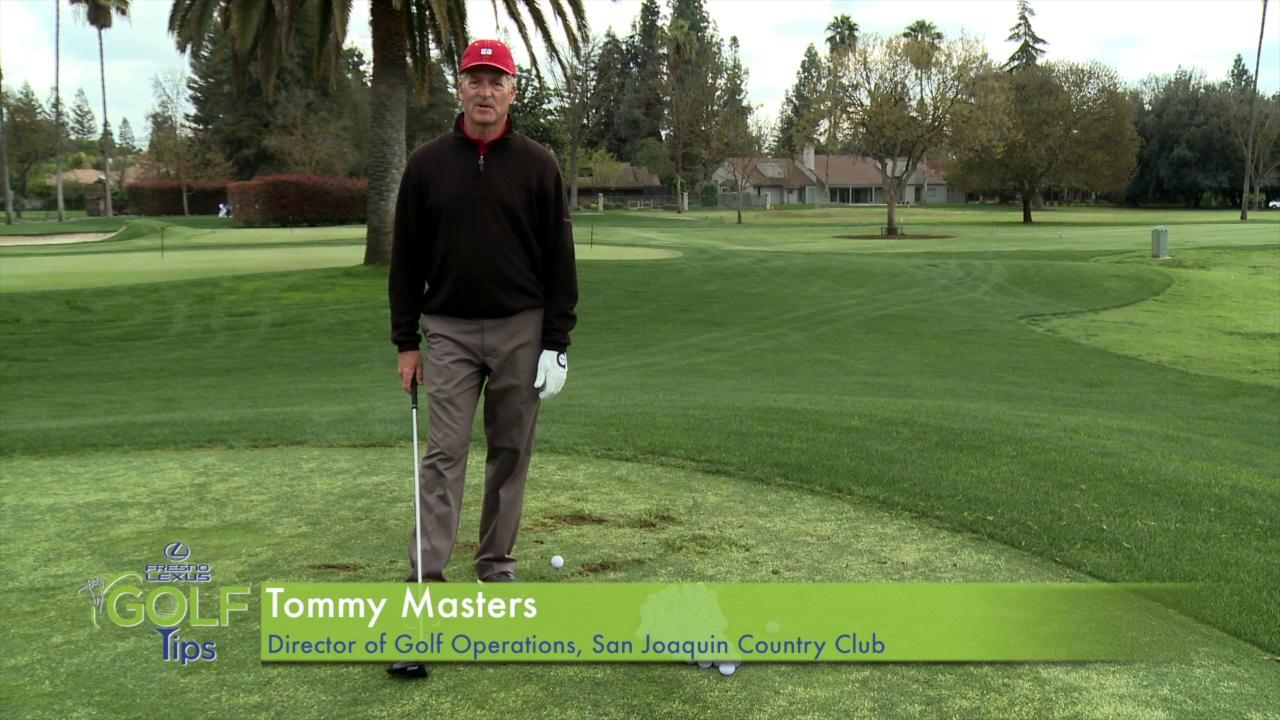 Tommy Masters, Director of Golf Operations at San Joaquin Country Club, with another useful Fresno Lexus Golf Tip. In this tip, Tommy Masters walks you through the process of the swing.
